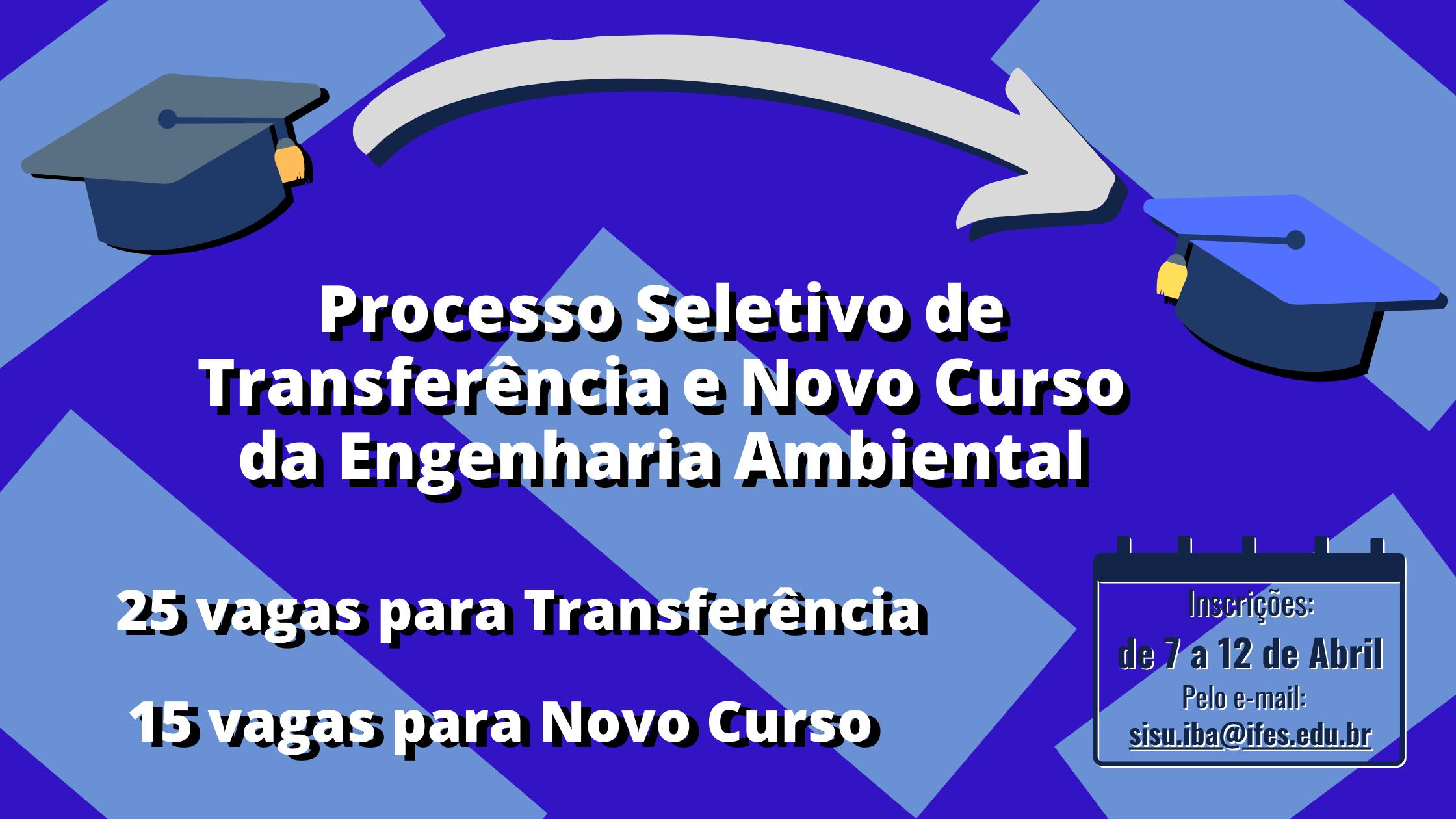 Processo Seletivo de Transferência e Novo Curso de Engenharia Ambiental