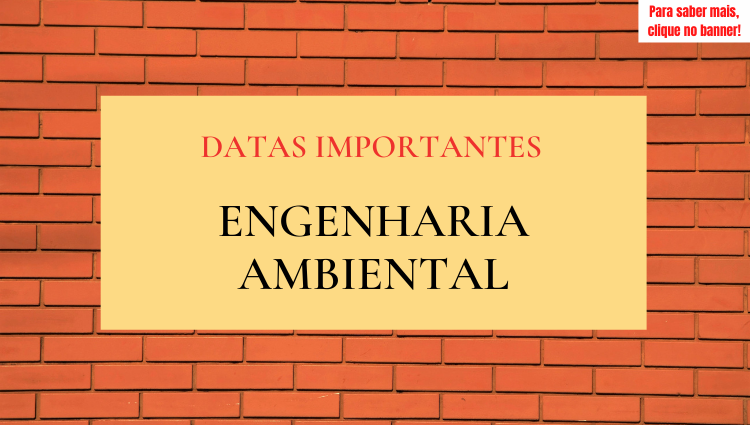 Datas Importantes: Engenharia Ambiental