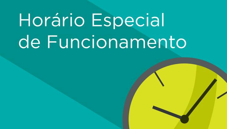 Horário especial de funcionamento
